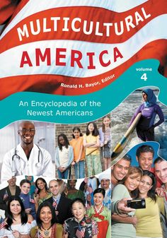 Multicultural America: An Encyclopedia of the Newest Americans (2011)