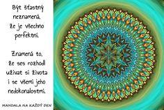 Mandala Užívej si života Story Quotes, Motto, True Stories, Favorite Quotes, Symbols, Motivation, Words, Style, Swag