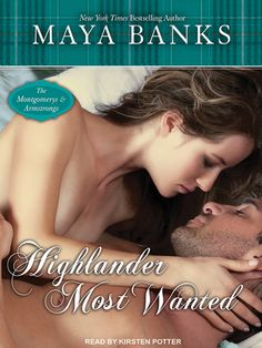 The Audiobook (CD) of the Highlander Most Wanted (Montgomerys and Armstrongs Series by Maya Banks, Kirsten Potter Maya Banks, Peaceful Life, Library Card, Got Books, Losing Her, Bestselling Author, Audio Books, This Book, Ebooks