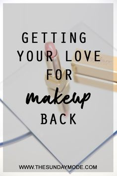 3 Ways To Rekindle Your Love For Makeup | www.thesundaymode.com