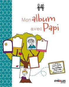 Mon album avec Papi de filf Eyrolles Jeunesse