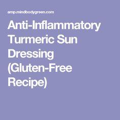 Anti-Inflammatory Turmeric Sun Dressing (Gluten-Free Recipe)