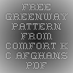 Free_Greenway_pattern_from_Comfort_K_C_Afghans.pdf