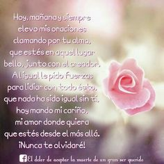 Hoy,mañana y siempre Papa Quotes, Mother Quotes, Family Quotes, Me Quotes, Daddy I Miss You, Miss U Mom, Condolences Quotes, Condolence Messages, Spanish Mothers Day Poems