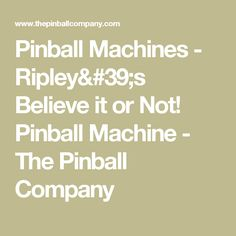 Pinball Machines - Ripley's Believe it or Not! Pinball Machine - The Pinball Company