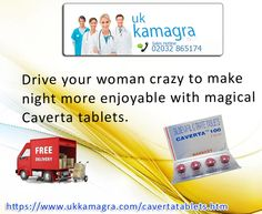 Drive your woman crazy to make night more enjoyable with magical Caverta tablets.