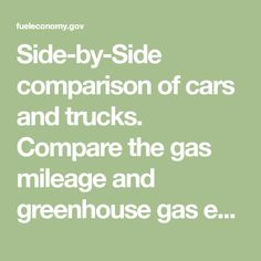 Side By Comparison Of Cars And Trucks Compare The Gas Mileage Greenhouse Emissions New Used