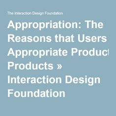 Appropriation: The Reasons that Users Appropriate Products » Interaction Design Foundation