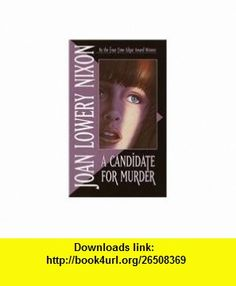 A Candidate for Murder (9780780713338) Joan Lowery Nixon , ISBN-10: 0780713338  , ISBN-13: 978-0780713338 ,  , tutorials , pdf , ebook , torrent , downloads , rapidshare , filesonic , hotfile , megaupload , fileserve