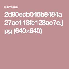 2d90ecb045b8484a27ac118fe128ac7c.jpg (640×640)