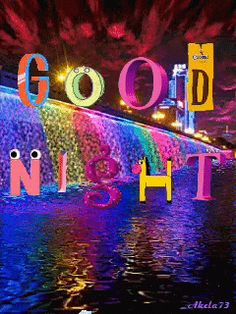 Good Night Good Night To You, Good Night Gif, Good Night Wishes, Good Night Sweet Dreams, Good Night Quotes, Good Day, Good Knight, Gd Morning, Moving Pictures