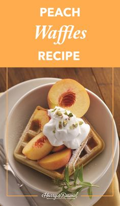 Try this easy-to-make breakfast recipe, Peach Waffles. It is perfectly sweet and includes simple ingredients like peaches, whipping cream and nuts.