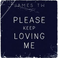 """Please Keep Loving Me"" by James TW was added to my New Music Friday playlist on Spotify"