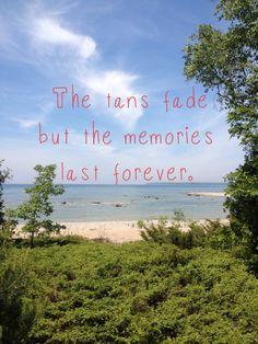 tans fade. memories last forever