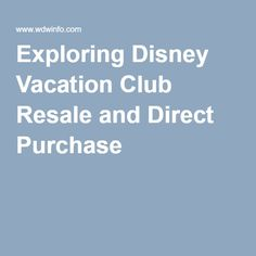 Exploring Disney Vacation Club Resale and Direct Purchase