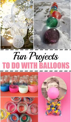 Fun Projects to Do with Balloons. Home decor projects, craft ideas and kids activities with balloons.