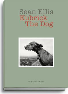 """Kubrick the Dog"" - Sean Ellis"