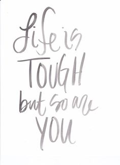 Life is tough but so are you | Watercolor | Print | Quote | Hand Lettering