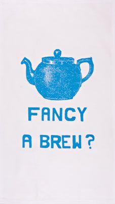 Fancy a Brew? tea towel
