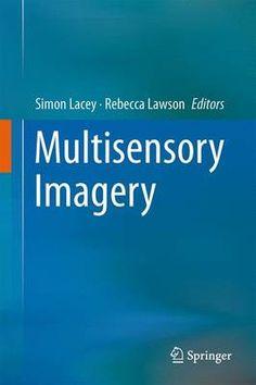Multisensory imagery / Simon Lacey, Rebecca Lawson, editors