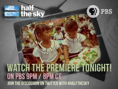 Half the Sky: Turning Oppression into Opportunity for Women Worldwide premieres tonight at 9/8pm CT. on Independent Lens | PBS!     Please share, and invite your friends to join you tonight!