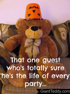 There's one at every party... Happy Halloween Sunny Cuddles bear! You really are the life of any party you attend! GiantTeddy.com