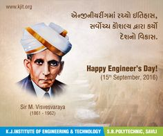 Indian Republic's highest honor, The Bharat Ratna achiever, Sir M. Visvesvaraya was an Indian Engineer. His contributions for India were huge and brilliant. Today, on his birthday, the whole country celebrates Engineer's Day. And so the team of KJIT wishes you all a very Happy Engineer's Day.