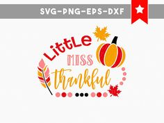 little miss thankful svg files thanksgiving svg pumpkin svg Fall Baby Clothes, Thanksgiving Projects, Vinyl Cutting, Vinyl Projects, Vinyl Designs, Little Miss, Svg File, Cutting Files, Silhouette Cameo