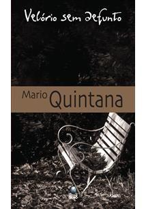 """""""Velório sem defunto"""", Mario Quintana <3<3 <3/2"""