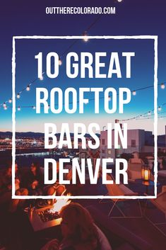 10 Great Rooftop Bars in Denver One of the best ways to experience Denver's nightlife is at one of the many rooftop bars nestled in the Mile High City. Here are 10 of our favorite rooftop bars in Denver, offering high-elevation views and brews. Visit Denver, Visit Colorado, Colorado Hiking, Denver Colorado, Colorado Mountains, Colorado Springs, Denver Vacation, Denver Travel, Travel Usa