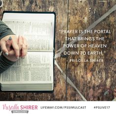 """Prayer is the portal that brings the power of Heaven down to Earth."" - Priscilla Shirer #pslive17 @lifeway @lifewaywomen #lifewaywomen"