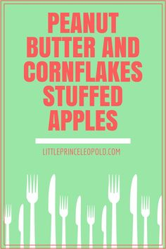 Peanut Butter and Cornflakes Stuffed Apples, a quick healthy snack and a great alternative to sugary junk food! Simple to make with ingredients you probably already have in your pantry!