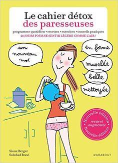 Amazon.fr - Le cahier détox des Paresseuses - Sioux Berger, Soledad Bravi - Livres