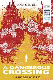A Dangerous Crossing by [Mitchell, Jane] Syrian Children, White Runners, Syrian Civil War, Future School, Great Novels, Refugee Crisis, Little Island, First Novel, Childrens Books