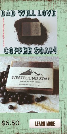 Dad will LOVE Westboundsoap Handmade Turkish Mocha Soap with added coffee grounds on one side for great exfoliation. Pin now to buy later.