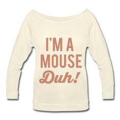 PINK GLITZ PINK! I'm A Mouse Duh, Halloween Shirt, Women's Wideneck Shirt