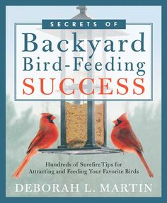"From seeds and suet to plants and feeding stations, ""Secrets of Bacyard Bird-Feeding Success"" teaches readers easy, practical, and low-cost ways to entice birds into stopping by regularly, along with tips on specific types of bird-friendly fare, such as nuts, nectar, berries, and even bugs! Read an excerpt from this book on how to successfully manage backyard bird-feeding stations."