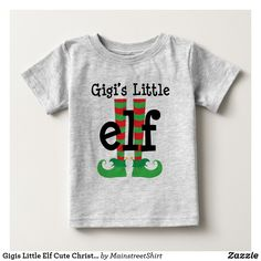 Shop Gigis Little Elf Cute Christmas Outfit Baby T-Shirt created by MainstreetShirt. Cute Christmas Outfits, Christmas Gifts For Friends, Christmas Shirts, Fall Shirts, Logan, Elf, Cricut, Boys, Mens Tops