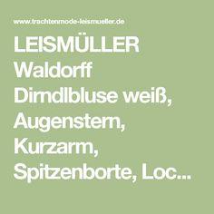 LEISMÜLLER Waldorff Dirndlbluse weiß, Augenstern, Kurzarm, Spitzenborte, Lochstickerei