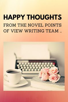 The Novel Points of View writing team share happy writing memories and would love to hear your happiness stories too . Point Of View, Happy Thoughts, Novels, Happiness, Memories, Writing, Blog, Memoirs, Bonheur