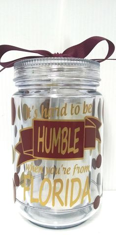 Jodi's Accessories - Garnet and Gold Florida - Hard to be Humble Double Wall Mason Jar, $12.00 (http://jodisaccessories.net/products/garnet-and-gold-florida-hard-to-be-humble-double-wall-mason-jar.html/)