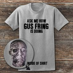 Breaking Bad Gus Fring Ask Me How Gus Fring is Doing Funny Tshirt Los Pollos Hermanos t shirt Walter white T shirt Better call Saul Gus Fring, Greys Anatomy Memes, Call Saul, Walter White, Ask Me, Breaking Bad, Workout Shirts, Funny Tshirts, Saul Goodman