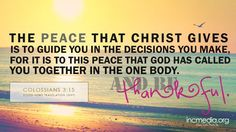 """""""The peace that Christ gives is to guide you in the decisions you make. Biblical Quotes, Bible Quotes, Bible Verses, Colossians 3, Churches Of Christ, Know The Truth, Verse Of The Day, How To Relieve Stress, Good News"""