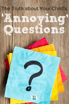 Does your child bother you with question after question? It may actually be a good thing. Learn the simple truth about your child's annoying questions.