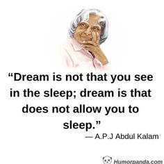 25 Motivational Quotes and Thoughts By A.J Abdul Kalam –Humorpanda Apj Quotes, Motivational Picture Quotes, Life Quotes Pictures, Inspirational Quotes About Success, Motivational Quotes For Students, Real Life Quotes, Reality Quotes, Meaningful Quotes, Positive Quotes