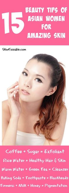 The secrets of Asian women for a clear complexion and perfect skin.