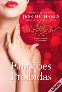 No Abril Imperdível do Literatura de Mulherzinha, série ótima, mas lançada fora da ordem em Portugal: Emoções Proibidas, Jess Michaels -  http://livroaguacomacucar.blogspot.com.br/2014/04/cap-873-emocoes-proibidas-jess-michaels.html