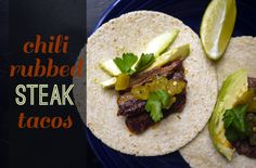 Too Easy Chili Rubbed Steak Tacos | One Hungry Mama