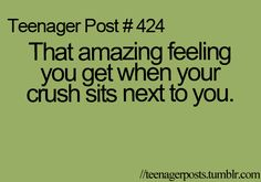 @HaylieWarner that amazing feeling you get when my crush sits next to me and I start pinching you haha