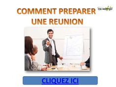 comment-bien-prparer-une-runion by MEDIASENSO via Slideshare